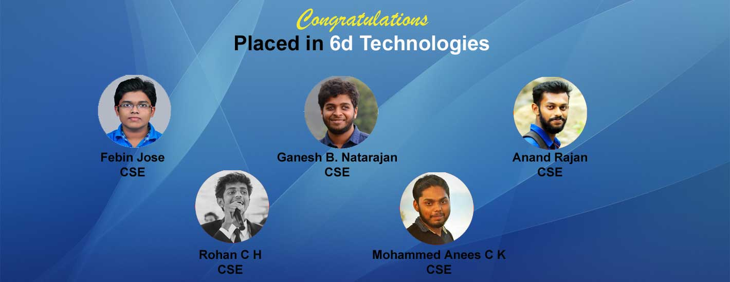 5 of our students got placed in 6d Technologies, Bangalore